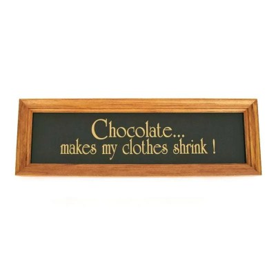 Chocolate ... makes my clothes shrink