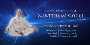 Cosmic Throat Singer Matthew Kocel: Songs From The Universe (Bellingham) @ Heiner Theater | Bellingham | Washington | United States