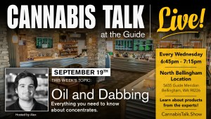 Cannabis Talk Live - Oil and Dabbing 21+ @ 2020 Solutions | Bellingham | Washington | United States