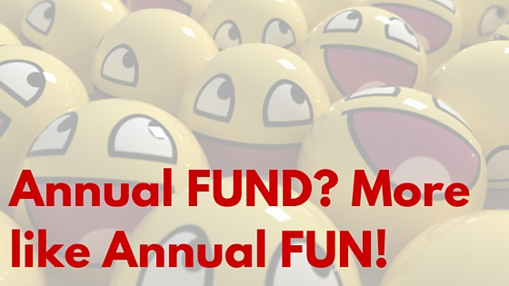 Annual FUND- More like Annual FUN!