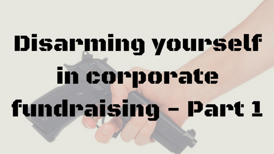 Disarming yourself in corporate fundraising (2)
