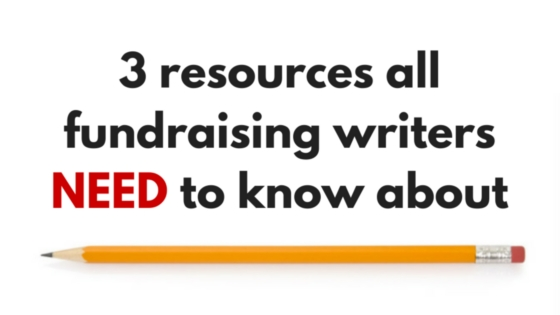 3 resources all fundraising writers NEED to know about