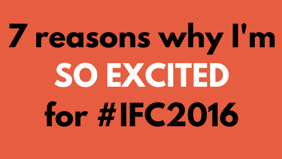 7-reasons-why-im-so-excited-for-ifc2016