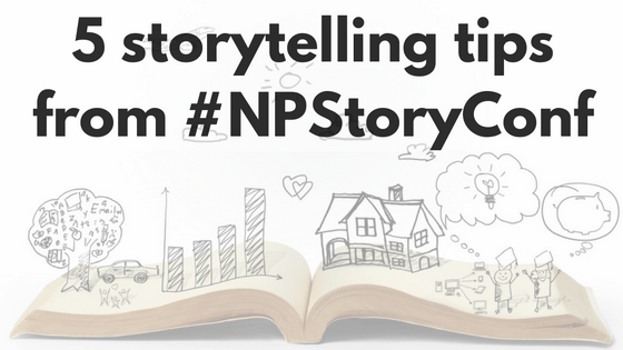 5-storytelling-tips-from-npstoryconf
