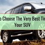 How To Choose The Very Best Tires For Your SUV