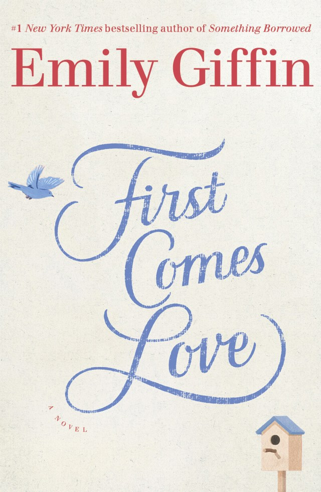 emily-giffin-first-comes-love-book