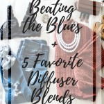 Beating the Blues + 5 Favorite Diffuser Blends