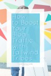 How to Boost Your Blog Traffic with Tailwind Tribes