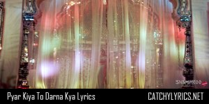 Pyar Kiya To Darna Kya Full Song Lyrics – Mughal E Azam image