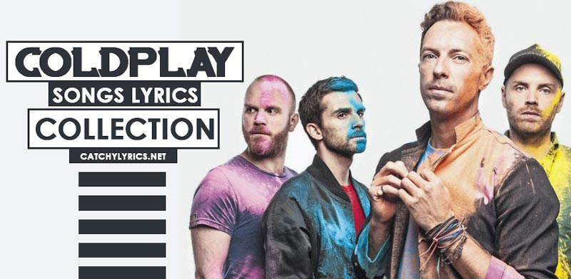 Coldplay Songs Lyrics – Best Hit Songs Collection image