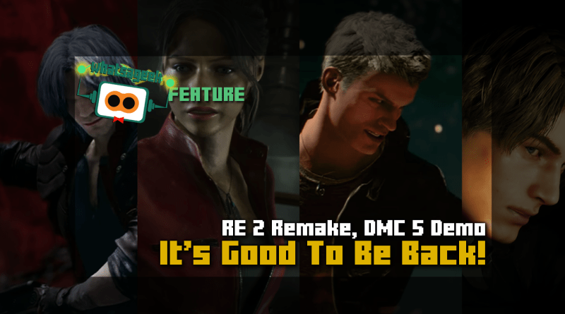 Capcom heavy-hitters Resident Evil 2 and Devil May Cry 5 had a demo this E3 2018! What demo will appear in ESGS 2018?
