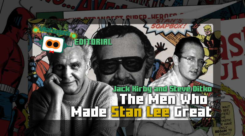 The Men Who Made Stan Lee Great: Jack Kirby and Steve Ditko