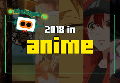 What's A Geek! presents 2018 in Anime!