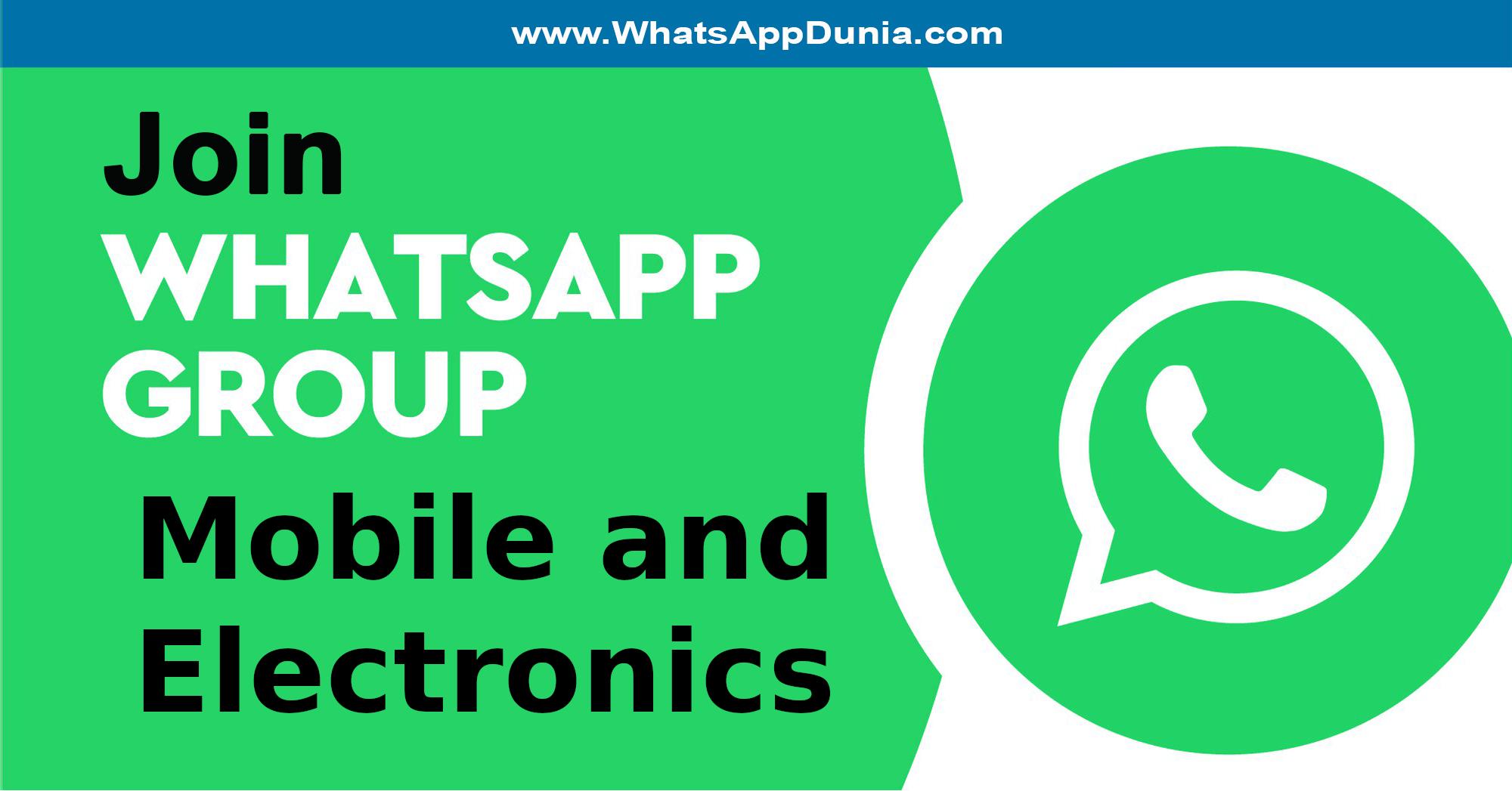 Mobile and Electronics WhatsApp Group Links
