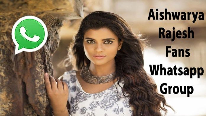 Aishwarya Rajesh Fans Whatsapp Group Link