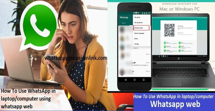 How To Use WhatsApp in laptop or computer using whatsapp web