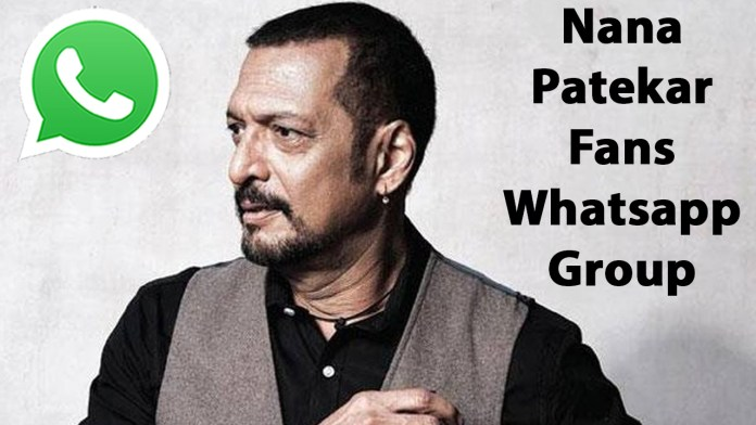 Nana Patekar Fans Whatsapp Group Link