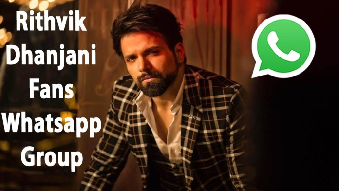 Rithvik Dhanjani Fans Whatsapp Group Link