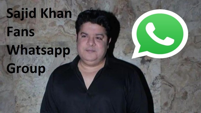 Sajid Khan Fans Whatsapp Group Link
