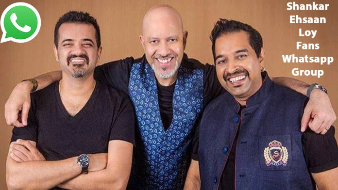 Shankar Ehsaan Loy Fans Whatsapp Group Link