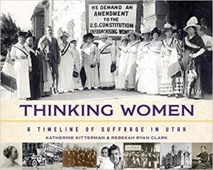 Thinking Women Timeline of Suffrage in Utah Rebekah Clark