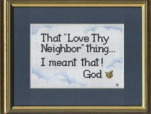 love thy neighbor thing i meant it god (Medium)