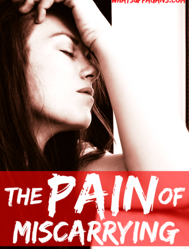 The Pain of miscarrying... a few more thoughts on miscarriages.
