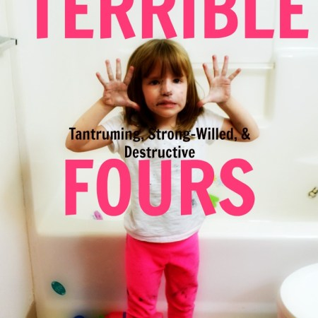 The Terrible Fours - Because it's at four that you start having the attitude and strong-will behavior!