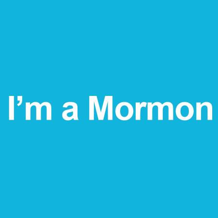I am a Mormon! And this is why I am.