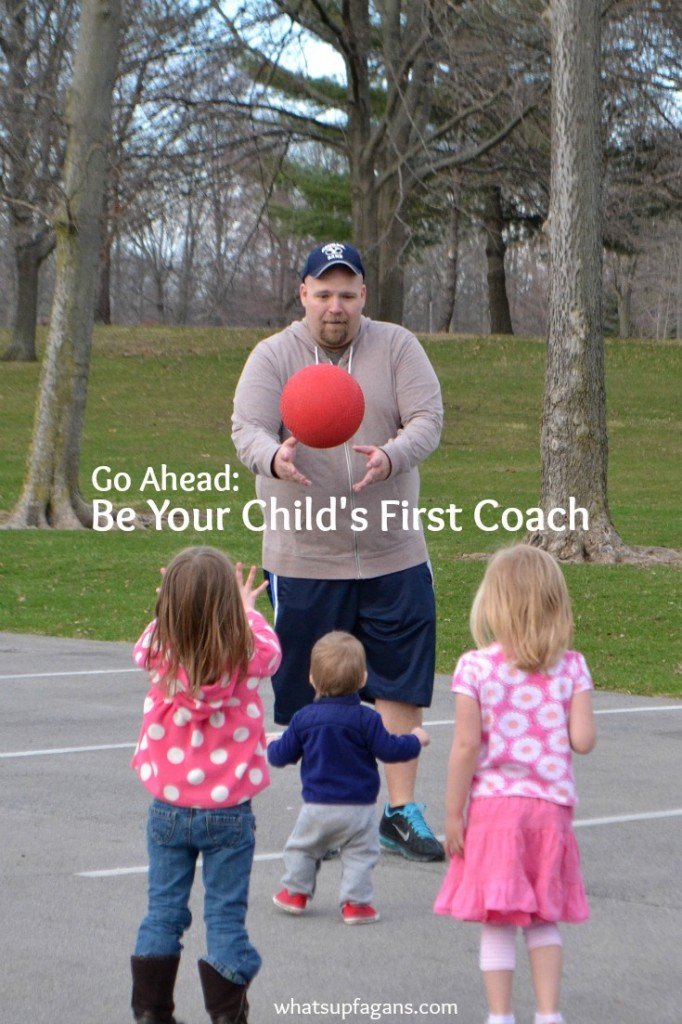Go ahead moms and dads - be your child's first coach! Don't wait for someone else to teach your child how to play sports.