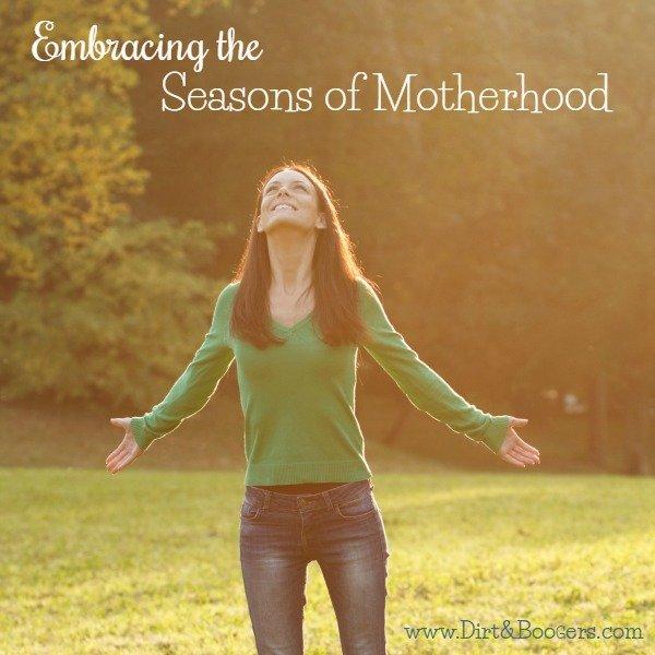 Embracing the seasons of motherhood