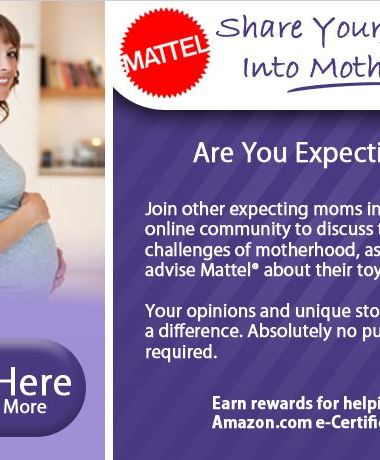 Mattel is looking for expecting Moms to join their exclusive online community! Earn Amazon gift codes for sharing your unique journey and opinions. (sponsored)