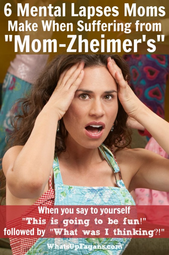 This is such a funny post!! Yes, I absolutely suffer from Mom-zheimer's from time to time too! What was I thinking? How could I forget what happened the last time?