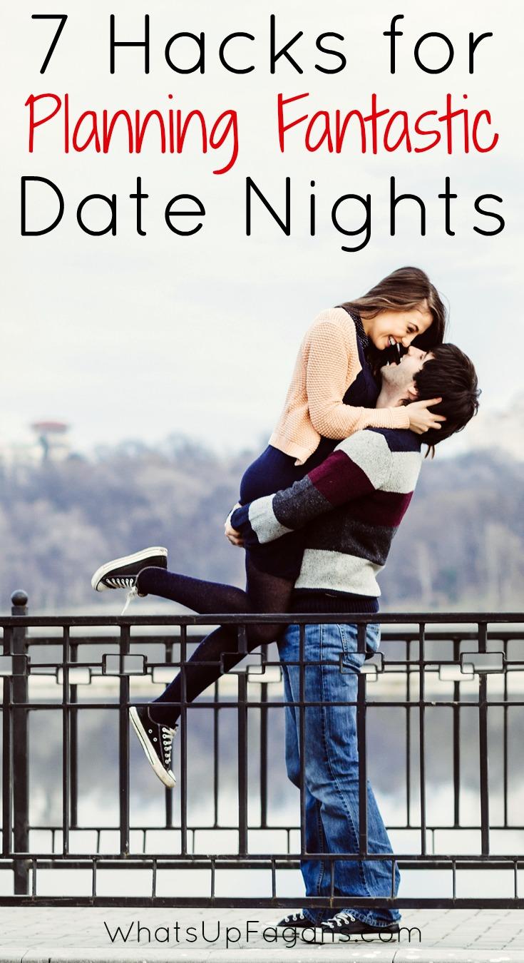 7 Hacks for Planning Fantastic Date Nights
