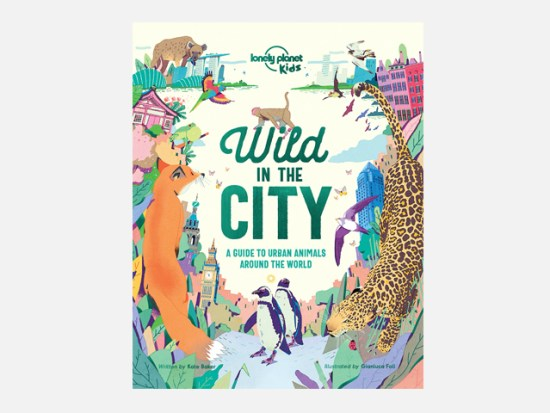 Wild In The City (Lonely Planet Kids).