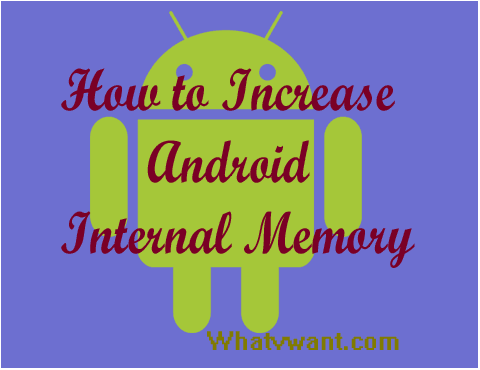 how to increase internal memory of android phone