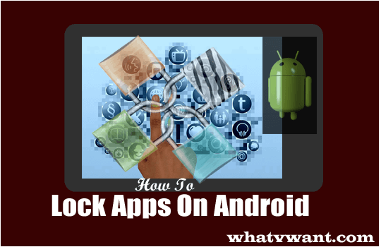 How to lock apps on android