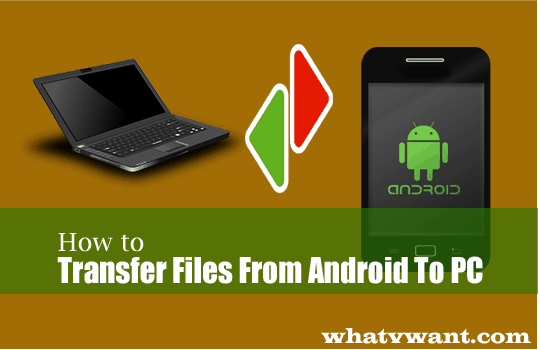Transfer files from android to PC
