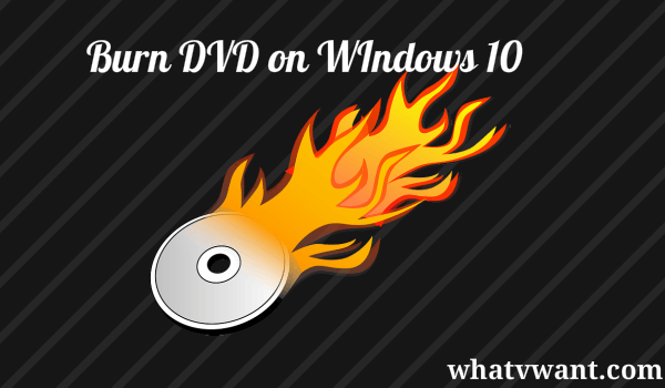 how to burn dvd on windows 10