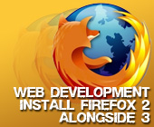 Installing FireFox 2 alongside FireFox 3 - Whatwasithinking.co.uk