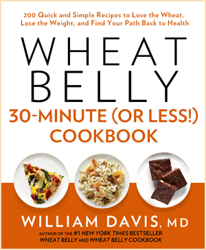 Wheat Belly 30-Minute Or Less Cookbook By Dr William Davis