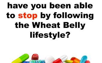 What medications have you been able to stop on the Wheat Belly lifestyle?