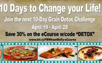 The next Wheat Belly Detox Challenge starts Wednesday, April 19th!