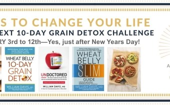 The next Wheat Belly 10-Day Grain Detox begins just after the New Year!