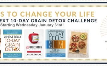 The next Wheat Belly 10-Day Grain Detox Challenge starts Wednesday Jan 31st!