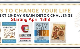 The next Wheat Belly 10-Day Grain Detox begins Wed April 18th!