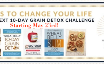 The next Wheat Belly 10-Day Grain Detox Challenge begins Wed May 23rd!