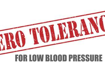 Zero tolerance for low blood pressure