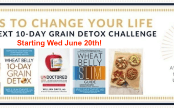 The next Wheat Belly 10-Day Grain Detox Challenge begins Wed. June 20th!