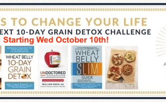 Coming Wed Oct 10th: A Bigger and Better Wheat Belly 10-Day Grain Detox Challenge!